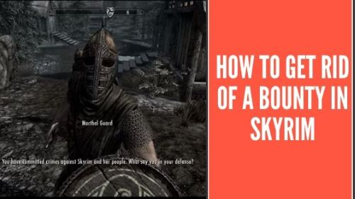 How to Get Rid of a Bounty in Skyrim