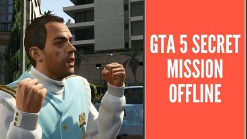 GTA 5 Secret Mission Offline