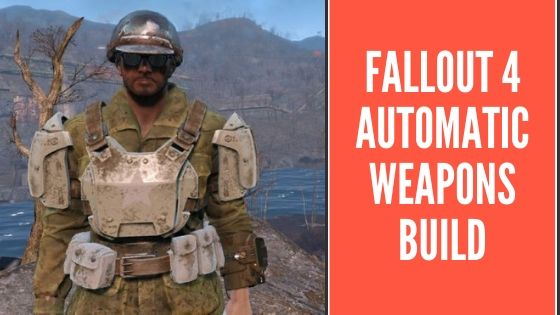 fallout 4 automatic weapons build