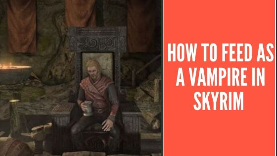 How to Feed as a Vampire in Skyrim