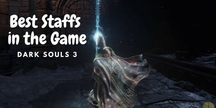 Dark Souls 3 Best Staff