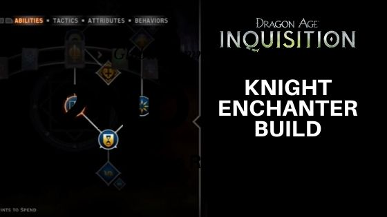 Knight Enchanter Build
