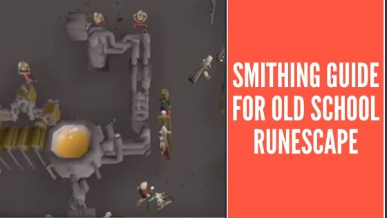 Smithing Guide for OSRS