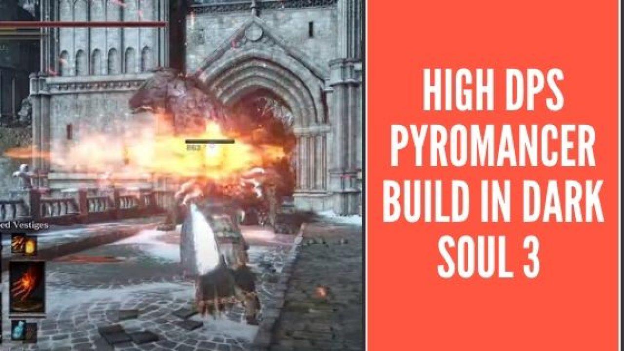 High Dps Pyromancer Build In Dark Soul 3 Update 2020